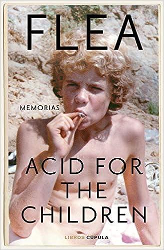 Acid for the Children de Flea