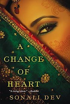 A Change of Heart by [Dev, Sonali]