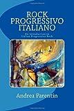 Rock Progressivo Italiano, Andrea Parentin, 146373428X