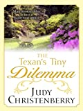 The Texan's Tiny Dilemma, Judy Christenberry, 0786298952