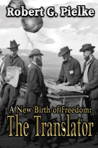 Book: A New Birth of Freedom - The Translator by Robert G. Pielke