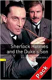 Oxford Bookworms Library: Oxford Bookworms 1. Sherlock Holmes and the Dukes Son Audio CD Pack: 400 Headwords: Amazon.es: Varios Autores: Libros