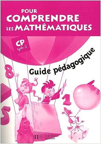En ligne téléchargement Pour comprendre les mathématiques CP : Guide pédagogique epub pdf