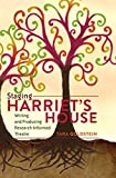 img - for Staging Harriet's House: Writing and Producing Research-Informed Theatre (Critical Qualitative Research) by Tara Goldstein (2011-11-21) book / textbook / text book