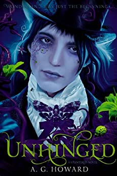 Unhinged (Splintered Series #2): Splintered Book Two by [Howard, A. G.]