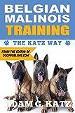 Belgian Malinois Training: The Katz Way