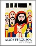 Amos Ferguson: The Master of Color