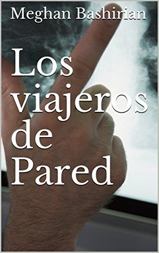Los viajeros de Pared (Spanish Edition)