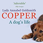 Copper: A Dog's Life | Annabel Goldsmith