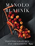 Manolo Blahnik: Fleeting Gestures and Obsessions