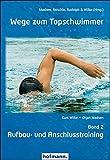 Wege zum Topschwimmer - Band 2: Aufbau- und Anschlusstraining