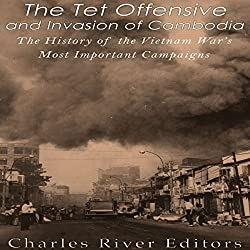 The Tet Offensive and Invasion of Cambodia