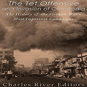 The Tet Offensive and Invasion of Cambodia Audiobook