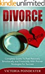 Divorce: Complete Guide to Fast Recov...