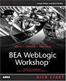 BEA WebLogic Workshop Kick Start, Joe Weber and Mark Wutka, 0672324172