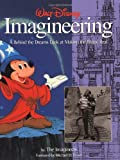 Walt Disney Imagineering: A Behind the Dreams Look At Making the Magic Real (A Walt Disney Imagineering Book)
