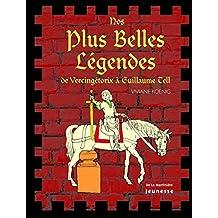 Nos plus belles légendes: De Vercingétorix à Guillaume Tell