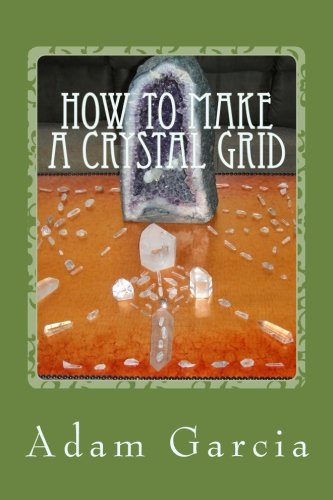 How to Make a Crystal Grid: Step by Step Instruction for 11 Grids by Adam, The Crystal -