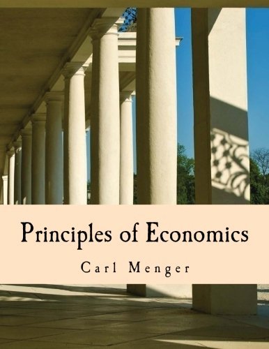 Book cover from Principles of Economics (Large Print Edition) by Carl Menger