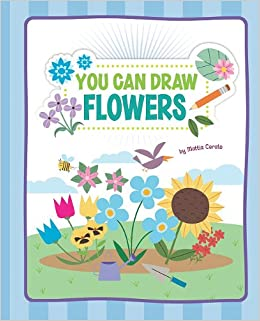You Can Draw Flowers Mattia Cerato 9781404862791 Amazon