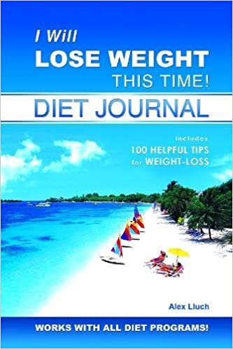 I will lose weight this time diet journal alex a lluch i will lose weight this time diet journal alex a lluch 9781887169554 amazon books ccuart Images