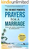 Prayer | The 100 Most Powerful Prayers for a Marriage Full of Love, Laughter & Longevity | 2 Amazing Bonus Books to Pray for Love & Forgiveness