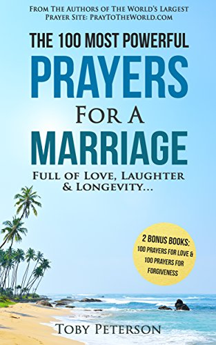 Prayer   The 100 Most Powerful Prayers for a Marriage Full of Love, Laughter & Longevity   2 Amazing Bonus Books to Pray for Love & ()