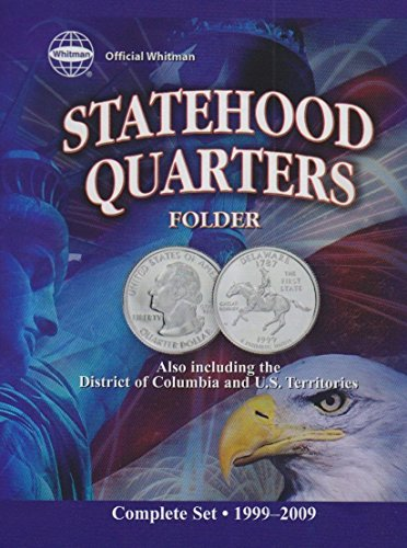 The Official Whitman Statehood Quarters Folder: Complete 50 State Set: 1999-2008 by Whitman Coin Bo (8-Sep-2000) Board book