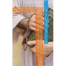 LE PRÉSENT DE L'HOMME LETTRÉ POUR RÉFUTER LES PARTISANS DE LA CROIX: TRADUCTION FRANÇAISE INÉDITE PAR JEAN SPIRO (French Edition)