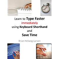 Learn how to Type Faster immediately using Keyboard Shorthand and Save Time (How to Raise your Personal Productivity Book 1) (English Edition)