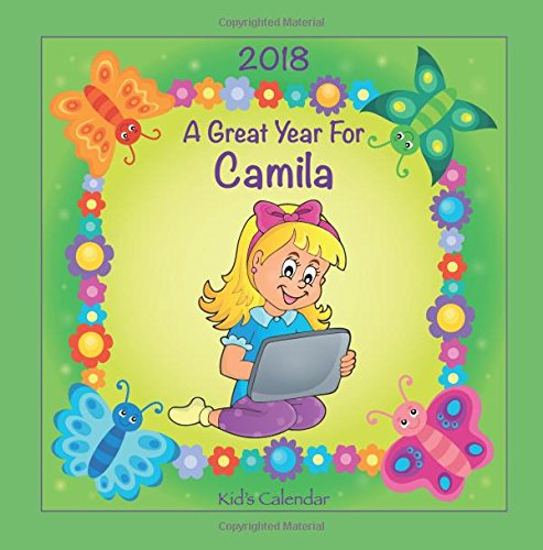 Download 2018 - A Great Year for Camila Kid's Calendar (Personalized Books for Children) pdf epub