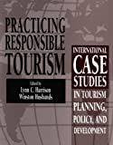 img - for Practicing Responsible Tourism: International Case Studies in Tourism Planning, Policy, and Development book / textbook / text book