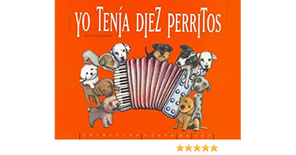 Yo Tenia Diez Perritos (Coleccion Clave de Sol) (Spanish Edition): Laura Stagno: 9789802572779: Amazon.com: Books