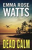 Dead Calm (A Coastal Suspense) (Volume 1)