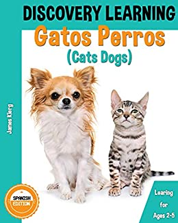 Gatos & Perros (Cats Dogs) (James Klerg Spanish Books ...