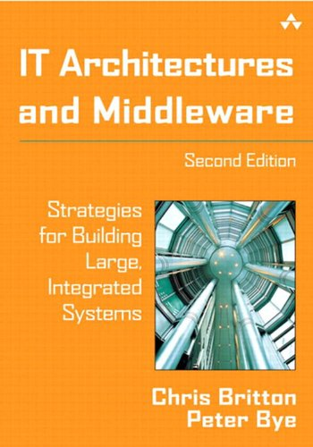Download IT Architectures and Middleware: Strategies for Building Large, Integrated Systems (2nd Edition) Pdf