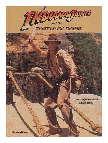 Indiana Jones and the Temple of Doom: The Storybook Based on the Movie (Indiana Jones And The Temple Of Doom Full)