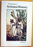 img - for The Journal of Arizona History Spring 1991 (volume 32 number 1) book / textbook / text book