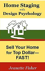 Home staging with design psychology book by jeanette for How to sell your house for top dollar