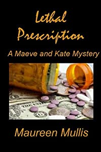 Lethal Prescription (A Maeve and Kate Cozy Mystery Book 2)