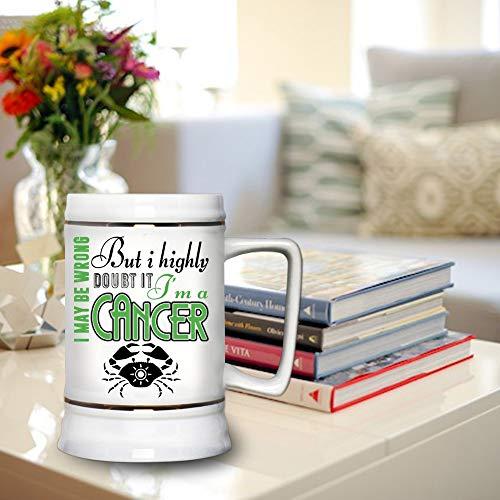Gift For Cancer Beer Mug, I May Be Wrong But I Highly Doubt It I'm A Cancer Beer Stein 22oz (Beer Mug-White)