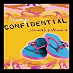 Jenna's Dilemma: Camp Confidential #2 | Melissa Morgan