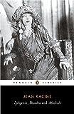 Iphigenia, Phaedra and Athaliah (Penguin Classics) Livre Pdf/ePub eBook