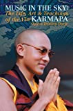img - for Music in the Sky: The Life, Art, and Teachings of the 17th Karmapa Ogyen Trinley Dorje book / textbook / text book