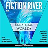 Unnatural Worlds: Fiction River: An Original Anthology, Volume 1