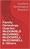 Family Genealogy Queries: McDONALD McDANIEL McDOWELL McDONNELL & Others (Southern Genealogical Research)
