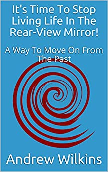 Amazon its time to stop living life in the rear view mirror its time to stop living life in the rear view mirror a way fandeluxe Gallery
