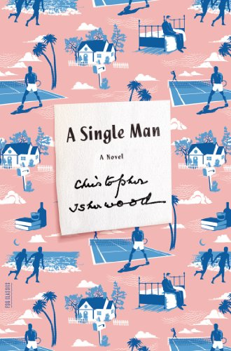 A Single Man: A Novel (FSG Classics) PDF