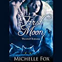 First Moon: New Moon Wolves Audiobook by Michelle Fox Narrated by Audrey Lusk