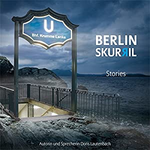 Berlin Skurril 1: Stories Hörbuch
